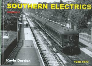 Southern Electrics 1948-1972 Volume 1