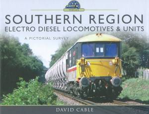 Southern region Electro Diesel Locomotives & Units A Pictorial Survey