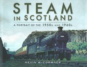 Steam in Scotland A Portrait of the 1950s and 1960s