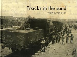 Tracks in the Sand a railwayman's war
