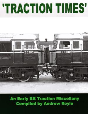 Traction Times An Early BR Traction Miscellany