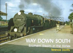 Way Down South Southern Steam in the Sixties