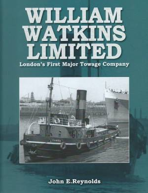 William Watkins Limited London's First Major Towage Company