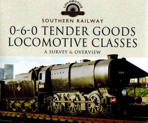 Southern Railway 0-6-0 Tender Goods Locomotive Classes A Survey & Overview