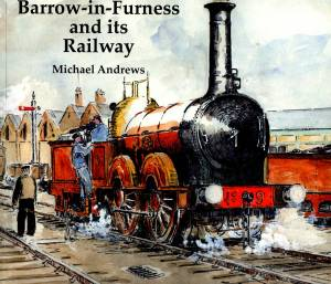Barrow-in-Furness ans its Railway