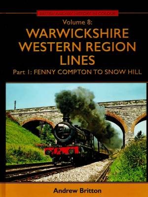 Warwickshire Western region Lines Part 1: Fenny Compton To Snow Hill