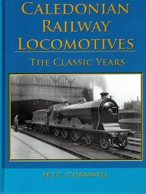 Caledonian Railway Locomotives The Classic Years