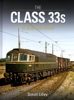 The Class 33s A Sixty-Year History