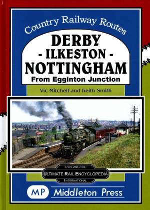 Derby-Ilkeston-Nottingham From Egginton Junction