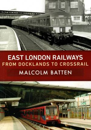 East London Railways From Docklands To Crossrail
