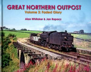 Great Northern Outposr Volume 3: Faded Glory