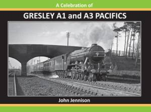 A Celebration of Gresley A1 & A3 Pacifics