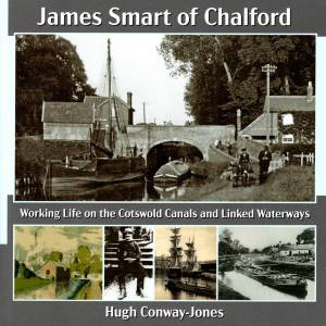 James Smart of Chalford Working Life on the Cotswold Canals and Linked Waterways