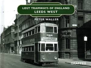 Lost Tramways Of England Leeds West
