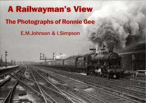 A Railwayman's View The Photographs of Ronnie Gee (Manchester)