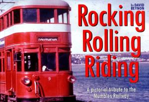 Rocking Rolling Riding A pictorial tribute to the Mumbles Railway