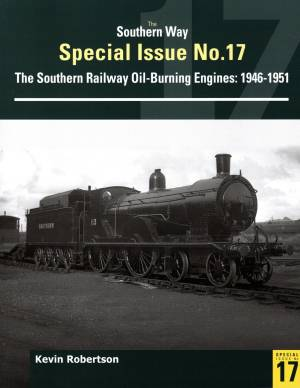 Southern Way Special Issue No 17 The Southern Railway Oil-Burning Engines: 1946-1951