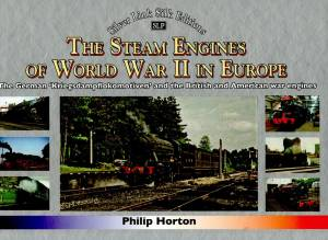 The Steam Engines of World War 11 in Europe The German 'Kriegsdampflokomotiven'and the British and American War Engines