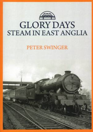 Glory Days Steam In East Anglia