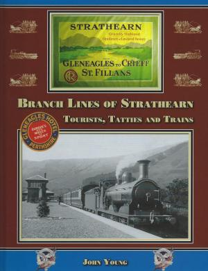 Branch Lines of Strathearn Tourists, Tatties and Trains