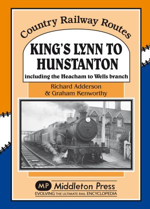 King's Lynn to Hunstanton Inc the Heacham to Wells Branch