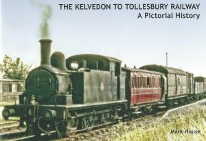 The Kelvedon To Tollesbury Railway A Pictorial History