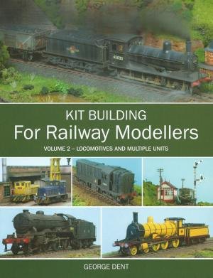 Kit Building for Railway Modellers Volume 2