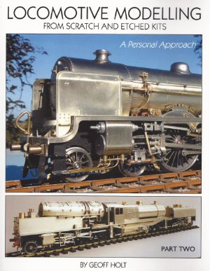 Locomotive Modelling From Scratch And Etched Kits A Personal Approach Pt 2