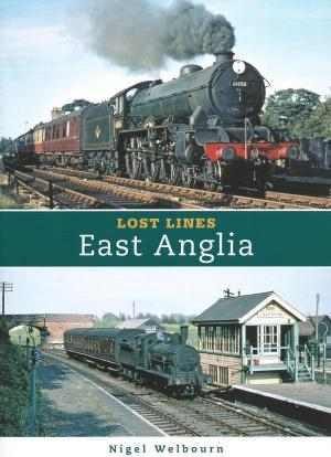 Lost Lines of East Anglia