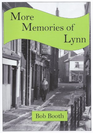 More Memories of Lynn (covers 1940s, 50s, 60s)