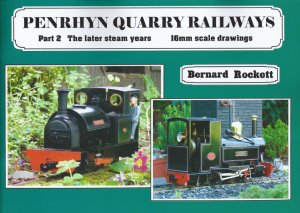 Penrhyn Quarry Railways Part 2 The Later Steam Years
