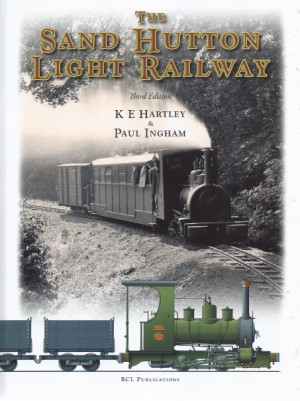 The Sand Hutton Light Railway Third Revised and Enlarged Edition