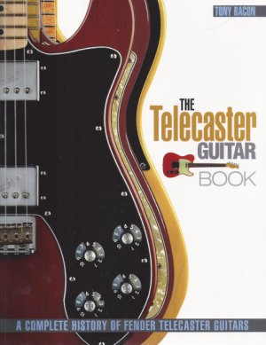 The Telecaster Guitar Book A Complete History of Fender Telecaster Guitars